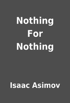 Nothing For Nothing by Isaac Asimov