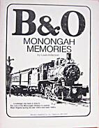 B&O monongah memories by Louis Alderson