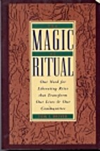 The Magic of Ritual: Our Need for Liberating…