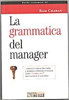La grammatica del manager by Ram Charan