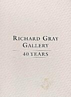 Richard Gray Gallery. 40 Years