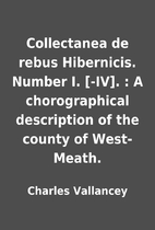 Collectanea de rebus Hibernicis. Number I.…