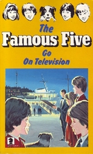 The Famous Five Go on Television by Claude…