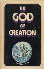 The God of Creation by Theodore H. Epp
