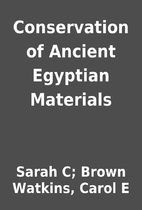 Conservation of Ancient Egyptian Materials…