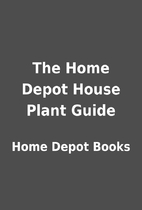 The Home Depot House Plant Guide by Home…
