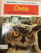 Owls and other birds of prey (World Book's…