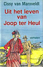 Uit het leven van Joop ter Heul by Cissy van…