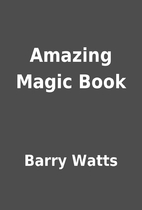 Amazing Magic Book by Barry Watts