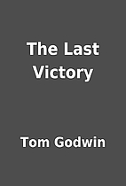 The Last Victory by Tom Godwin