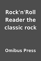 Rock'n'Roll Reader the classic rock by…