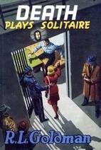Death Plays Solitaire by R. L. Goldman