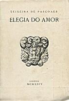Elegia do Amor by Teixeira de Pascoaes