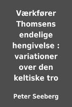 Værkfører Thomsens endelige hengivelse :…
