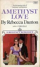 Amethyst Love by Rebecca Danton