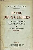 ENTRE DEUX GUERRES. SOUVENIRS SUR LA IIIe…