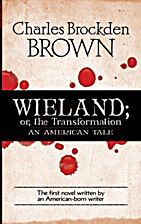 Wieland; or, The Transformation: An American…