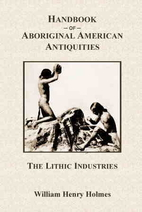 Handbook of Aboriginal American Antiquities.…
