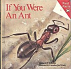If You Were an Ant (First Facts) by S. J.…