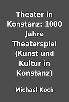 Theater in Konstanz: 1000 Jahre Theaterspiel…