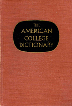 The American College Dictionary by Clarence…