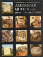 American Quilts and How to Make Them by…