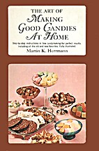 The Art of Making Good Candies at Home by…