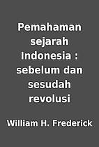 Pemahaman sejarah Indonesia : sebelum dan…