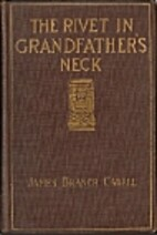 The Rivet in Grandfather's Neck : A Comedy…