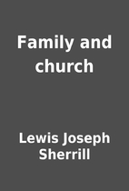 Family and church by Lewis Joseph Sherrill
