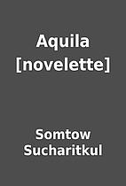 Aquila [novelette] by Somtow Sucharitkul