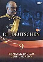 Die|| Deutschen # 09: Bismarck und das…