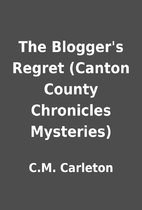 The Blogger's Regret (Canton County…