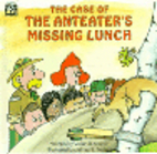 The case of the anteater's missing lunch by…