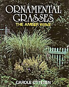 Ornamental grasses: The amber wave by Carole…