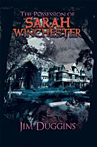 The Possession of Sarah Winchester by Jim…