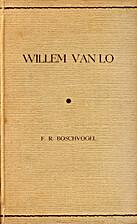 Willem Van Lo by F.R. Boschvolgel
