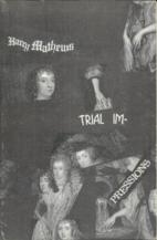 Trial impressions by Harry Mathews
