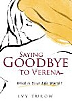 Saying Goodbye to Verena: What is Your Life…