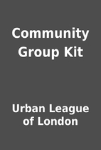 Community Group Kit by Urban League of…