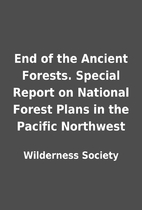 End of the Ancient Forests. Special Report…