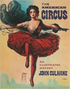 The American Circus: An Illustrated History…