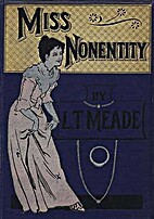 Miss Nonentity by L.T. Meade