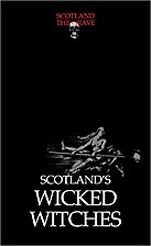 Scotland's Wicked Witches (Scotland the…