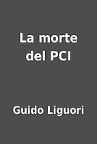 La morte del PCI by Guido Liguori
