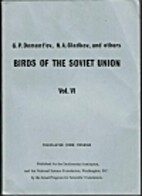 Birds of the Soviet Union: Volume 6 by G.P.…