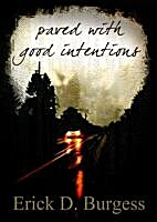 Paved With Good Intentions (Short Stories)…