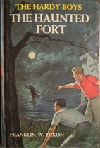 The Haunted Fort by Franklin W. Dixon