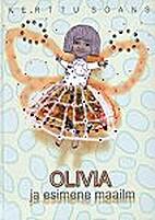 Olivia ja esimene maailm by Kerttu Soans