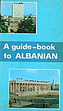 A guide-book to ALBANIAN by Zef Mazi